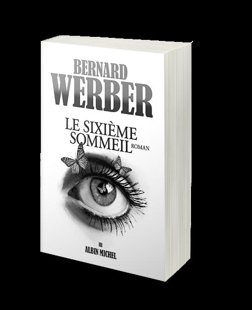 Le Sixieme Sommeil - Bernard Werber 2015