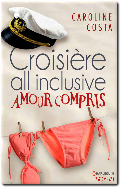 Caroline Costa - Croisiere all inclusive - Amour Compris 2016