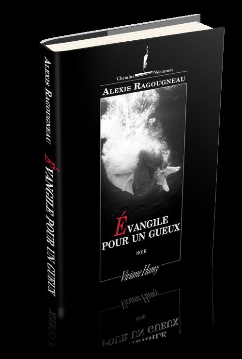 Evangile pour un gueux - Alexis Ragougneau