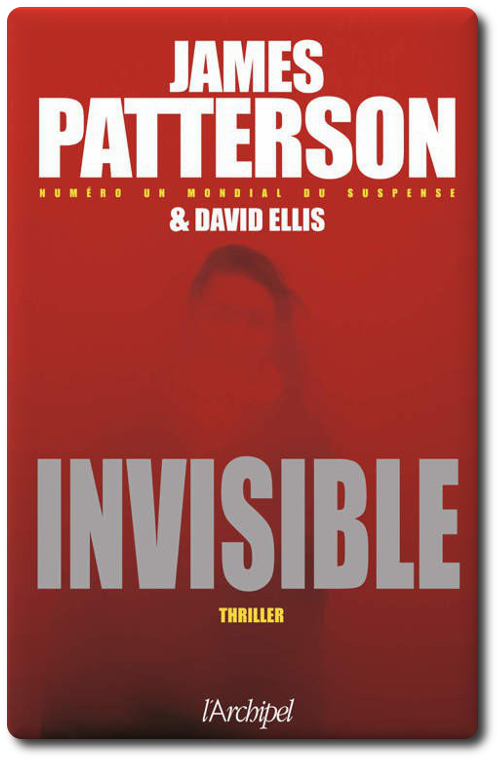 James Patterson & David Ellis - Invisible (2016)