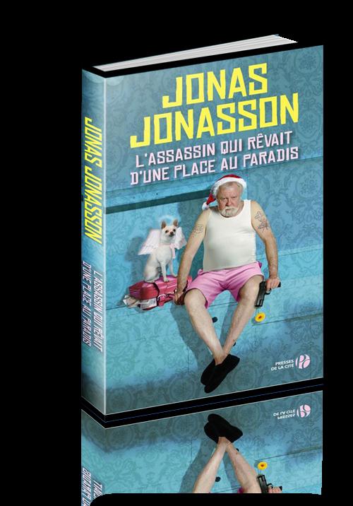 Jonas Jonasson - L'assassin qui rêvait d'une place au paradis (2016)