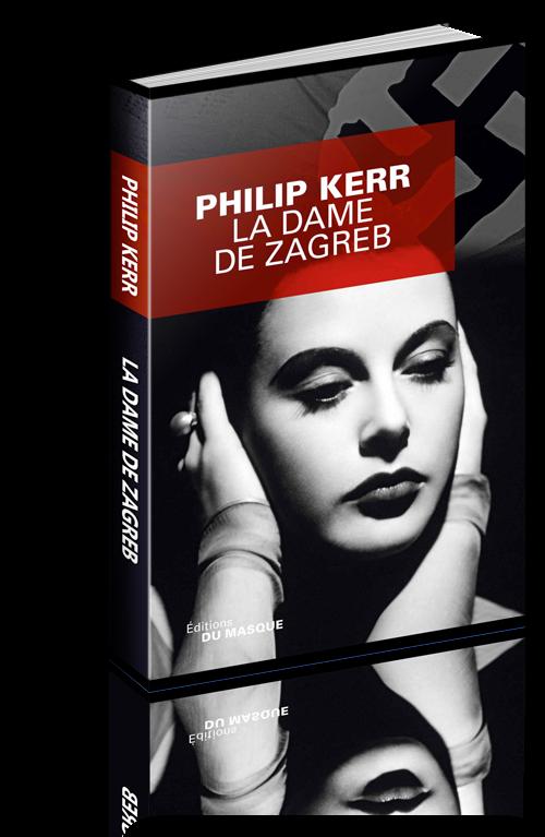 Philip Kerr - La Dame de Zagreb