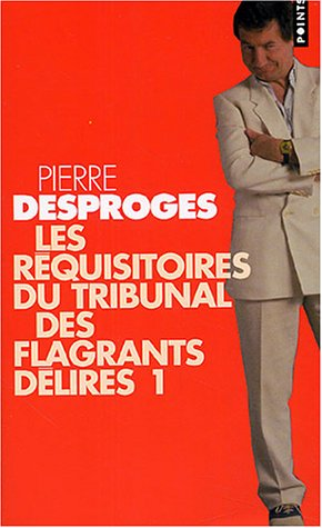 Requisitoires du tribunal des flagrants delires - Pierre Desproges