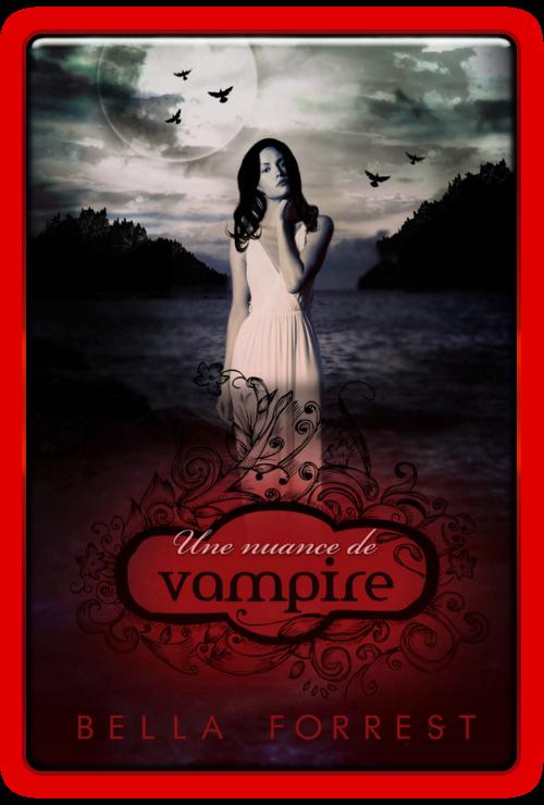 Une nuance de vampire - Bella Forrest 2016