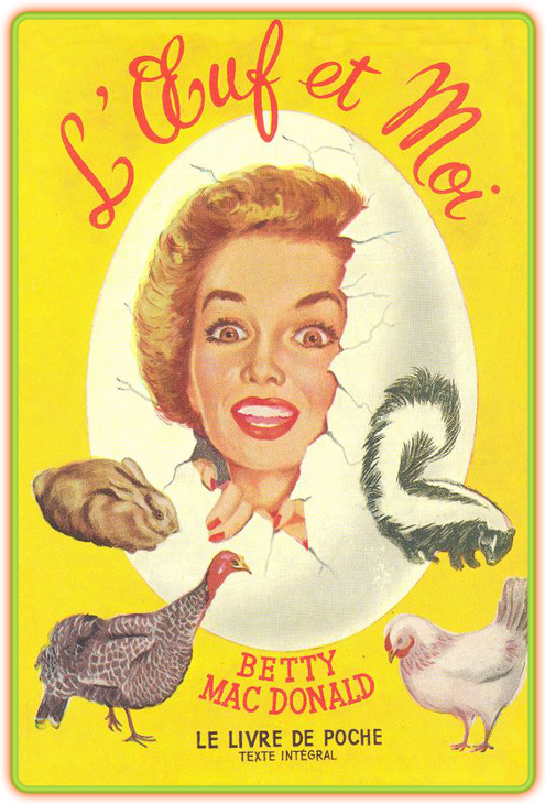 Betty Mac Donald - L'OEuf et moi