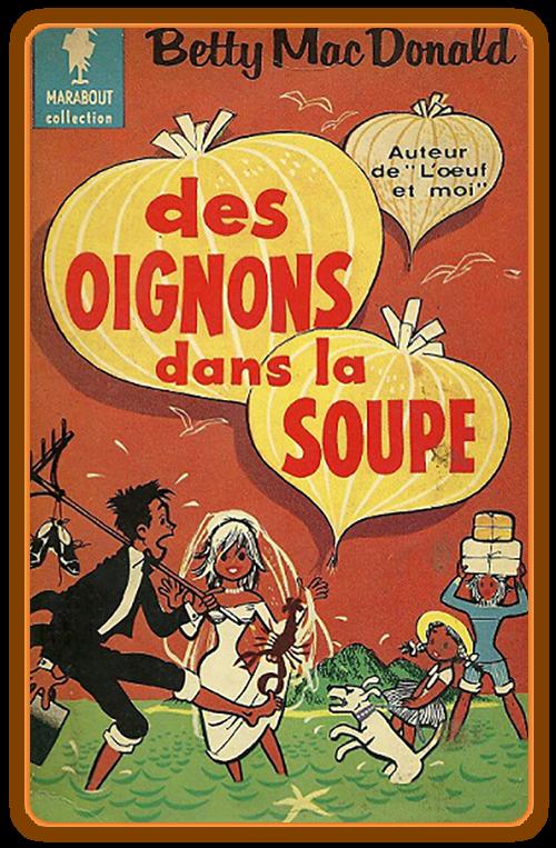 Betty Mac Donald - Des oignons dans la soupe