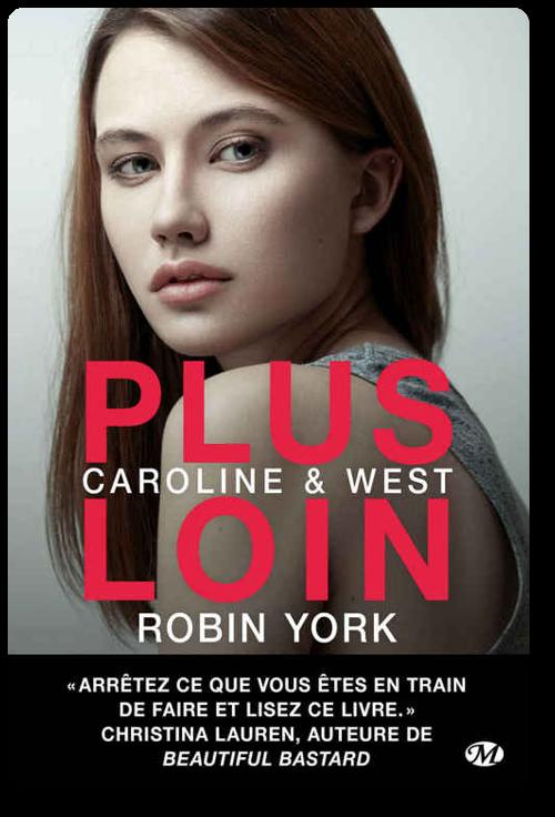 Plus loin Caroline & West, T1 - Robin York 2016