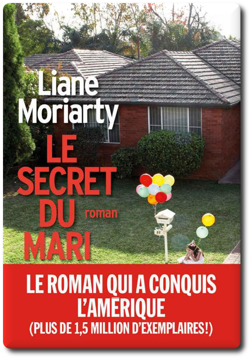 Liane Moriarty - Le Secret du mari